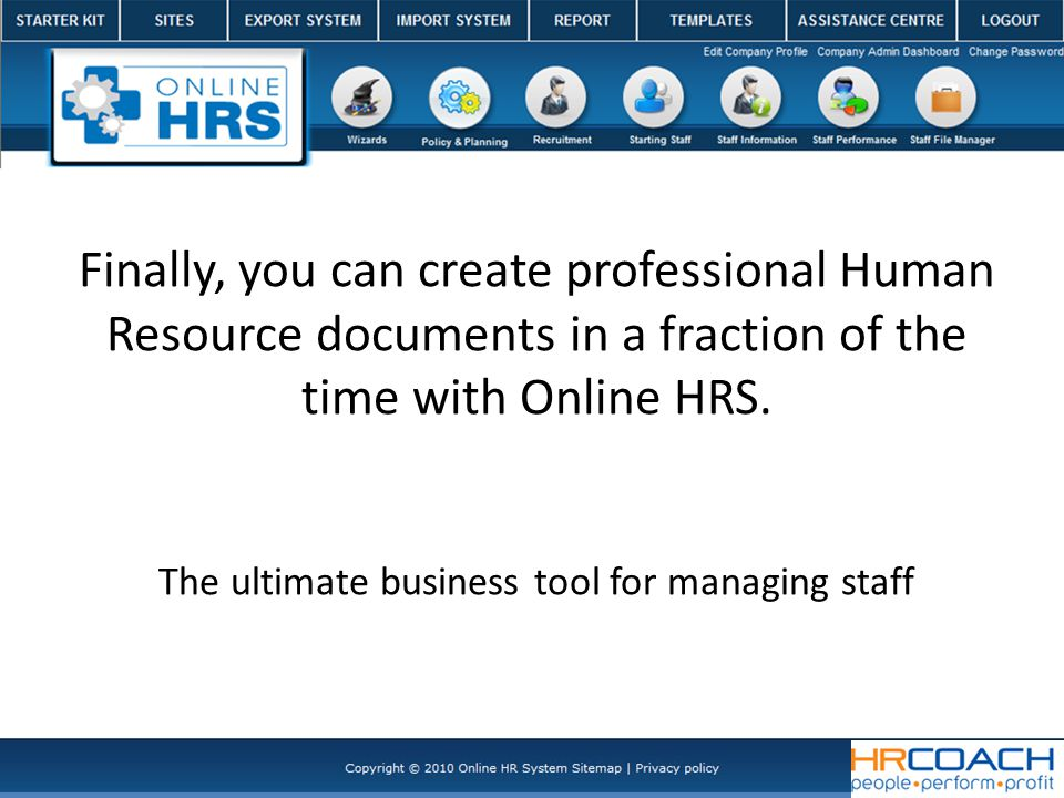 Finally, you can create professional Human Resource documents in a fraction of the time with Online HRS.
