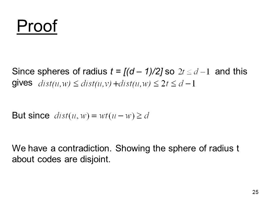 25 Proof Since spheres of radius t = [(d – 1)/2] so and this gives But since We have a contradiction.