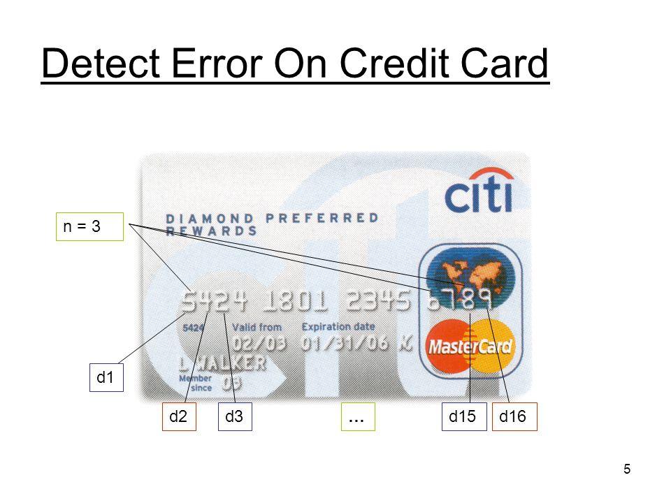 5 Detect Error On Credit Card d1 d2d3…d15d16 n = 3