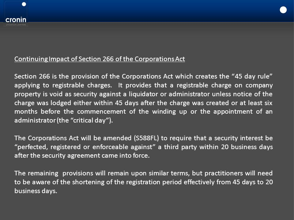 """Continuing Impact of Section 266 of the Corporations Act Section 266 is the provision of the Corporations Act which creates the """"45 day rule"""" applying"""