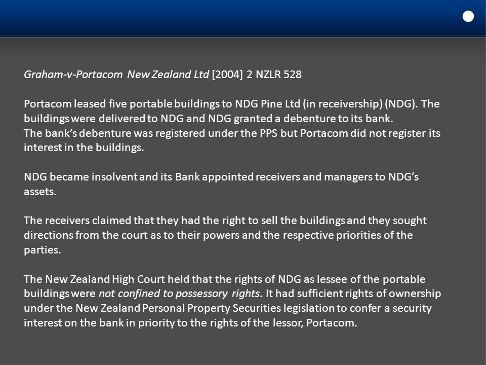 Graham-v-Portacom New Zealand Ltd [2004] 2 NZLR 528 Portacom leased five portable buildings to NDG Pine Ltd (in receivership) (NDG). The buildings wer