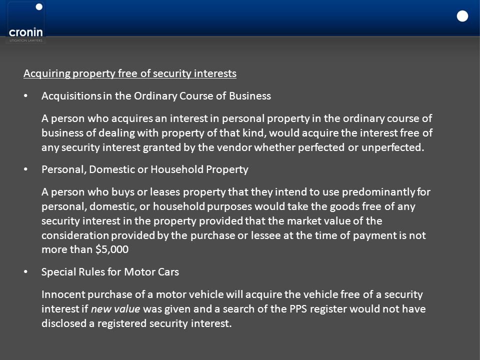 Acquiring property free of security interests Acquisitions in the Ordinary Course of Business A person who acquires an interest in personal property i
