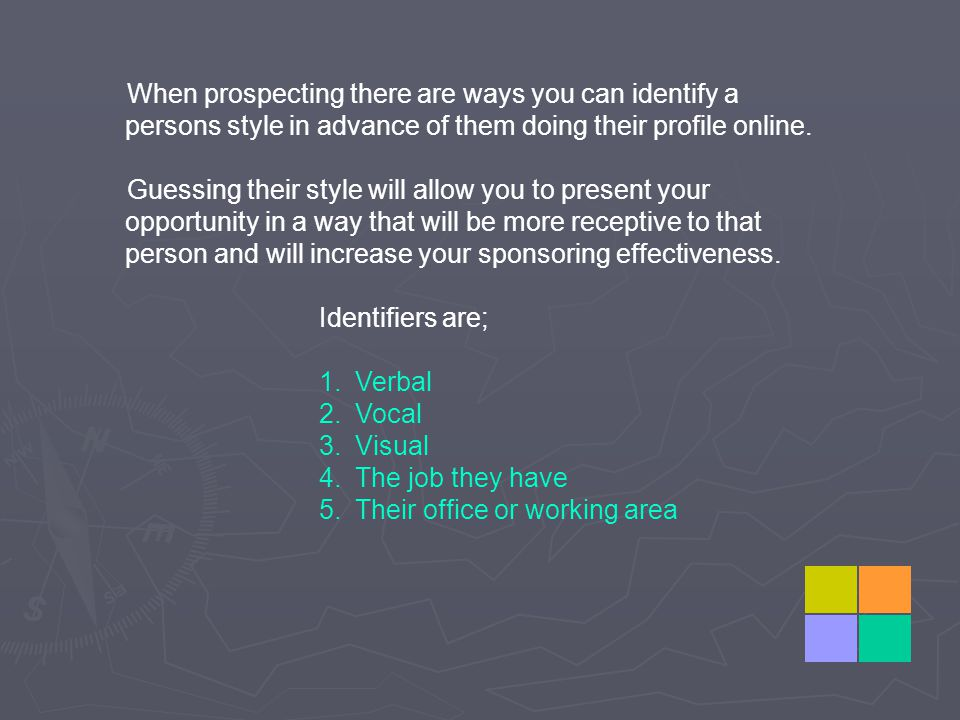When prospecting there are ways you can identify a persons style in advance of them doing their profile online.