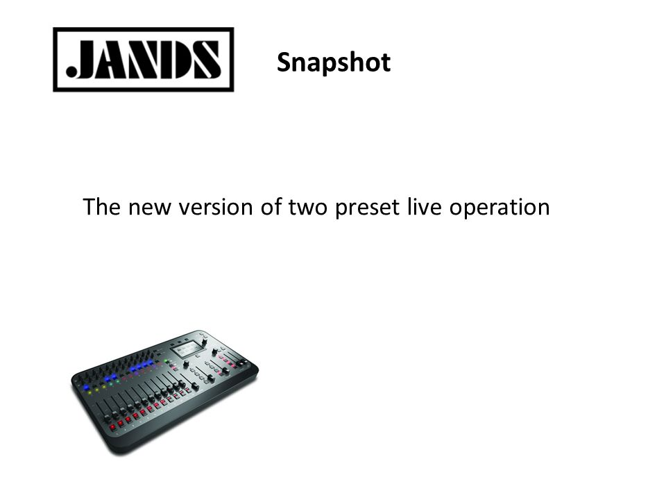 Snapshot The new version of two preset live operation