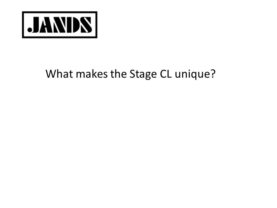 What makes the Stage CL unique