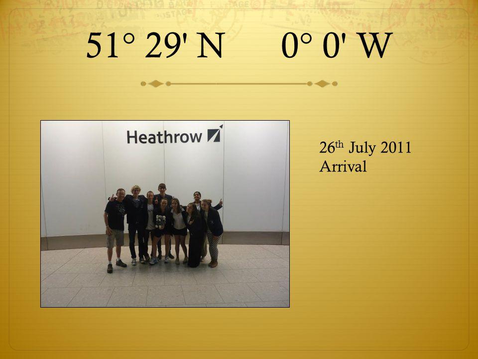 51° 29 N 0° 0 W 26 th July 2011 Arrival