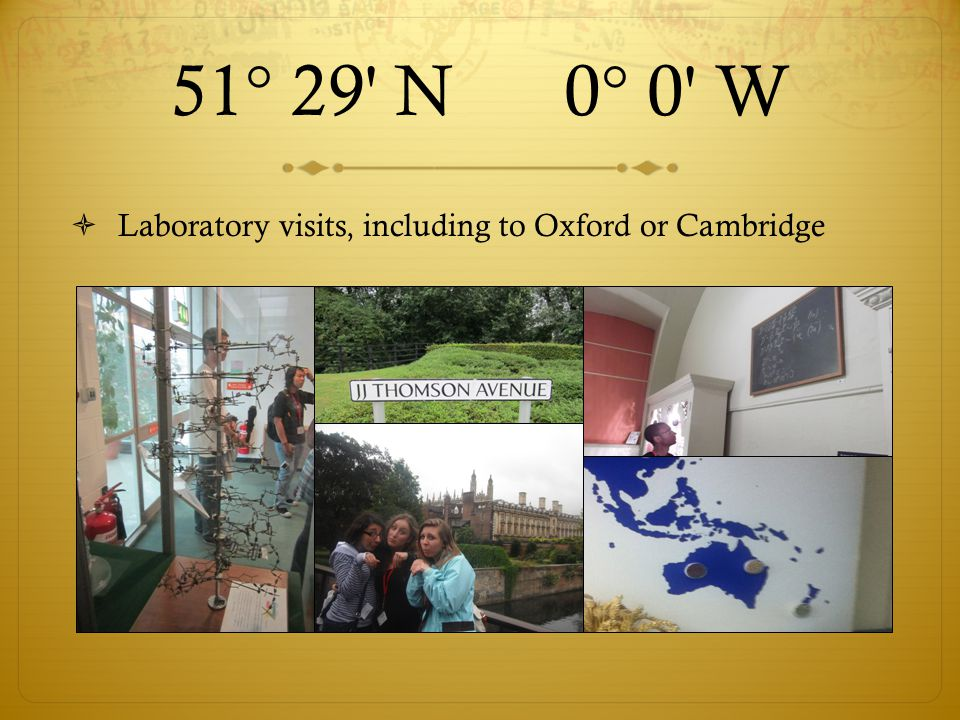 51° 29 N 0° 0 W  Laboratory visits, including to Oxford or Cambridge
