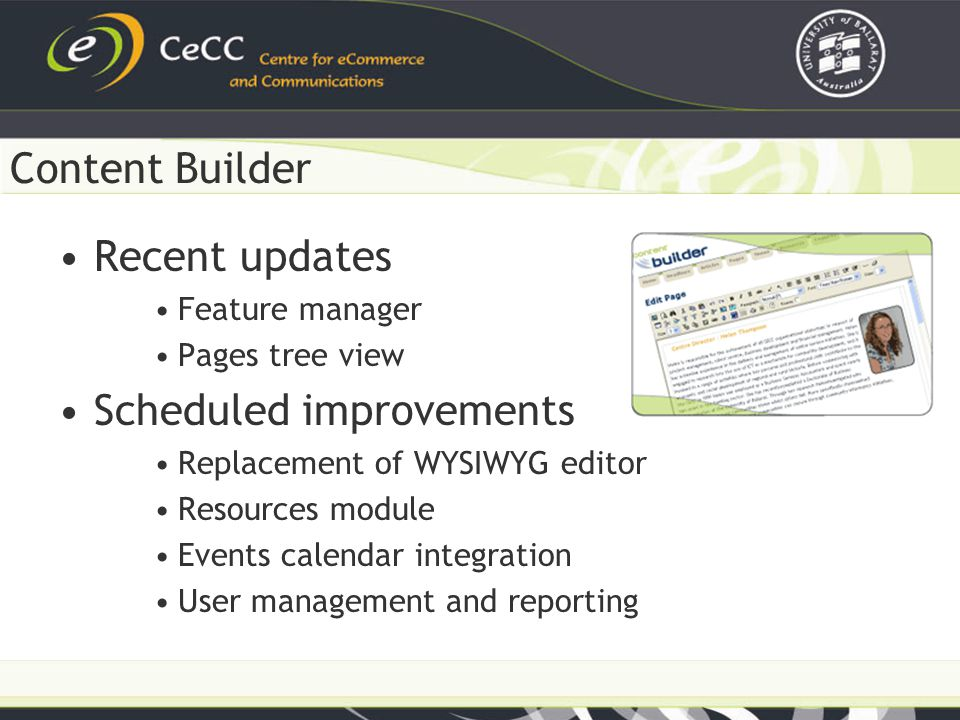 Recent updates Feature manager Pages tree view Scheduled improvements Replacement of WYSIWYG editor Resources module Events calendar integration User management and reporting Content Builder