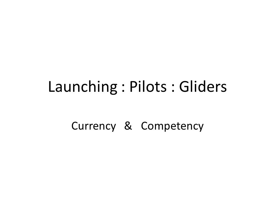 Launches - Downward Trend YearTotalClubPOPilotsGliders 2006/0725,00019,000 6,000 906 350 2007/0821,00016,000 5,000 875 350 2008/0919,30014,000 5,300 844 350 2009/1017,30013,300 4,000 855 350 Decrease- 7,700- 5,700-2,000 - 51 - - 31 %- 30 %- 33% - 5.5%