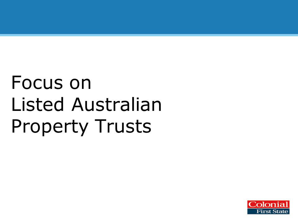 Focus on Listed Australian Property Trusts