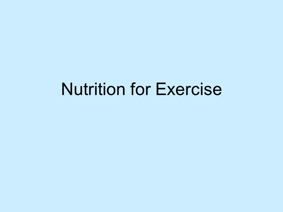Nutrition for Exercise