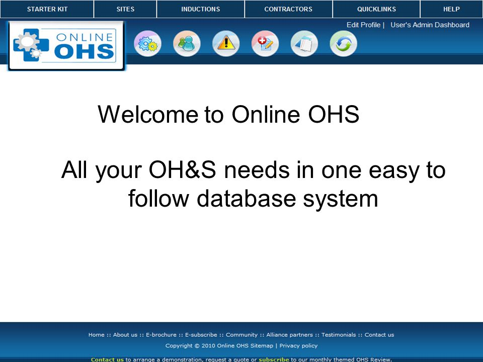 Welcome to Online OHS All your OH&S needs in one easy to follow database system