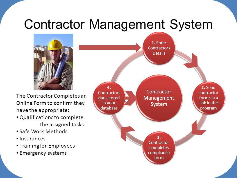 Contractor Management System 1. Enter Contractors Details 2.