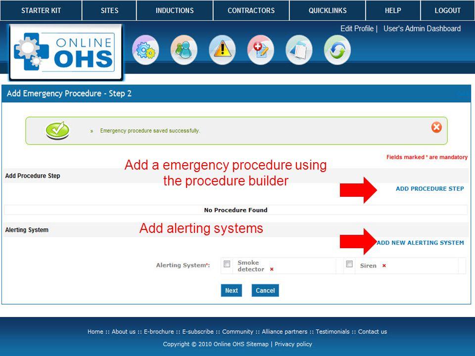 tt Add a emergency procedure using the procedure builder Add alerting systems