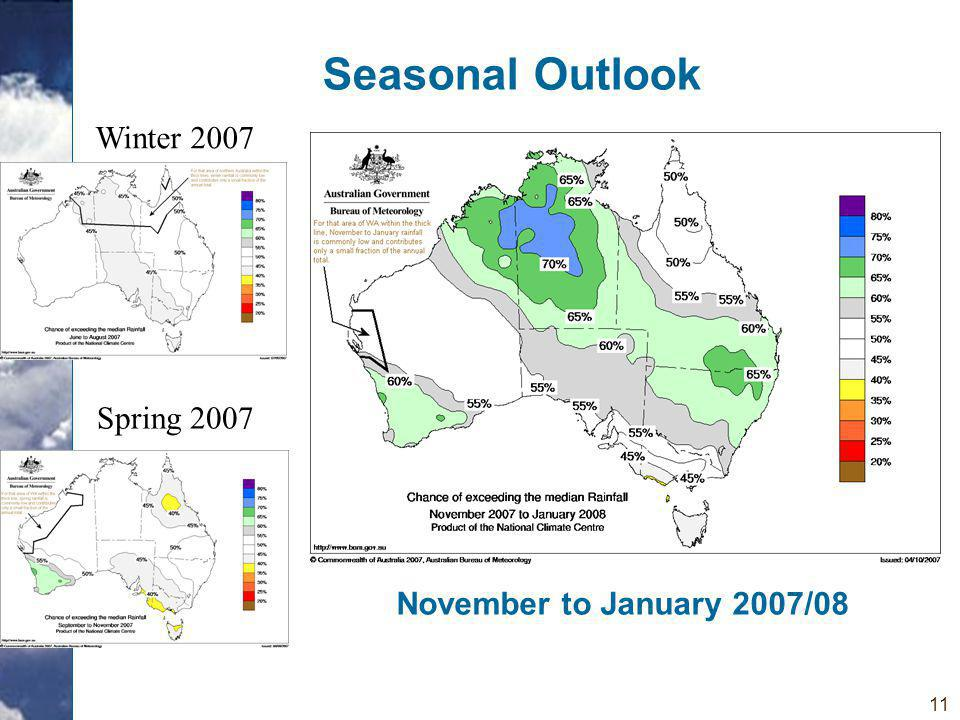 11 Seasonal Outlook Winter 2007 Spring 2007 November to January 2007/08