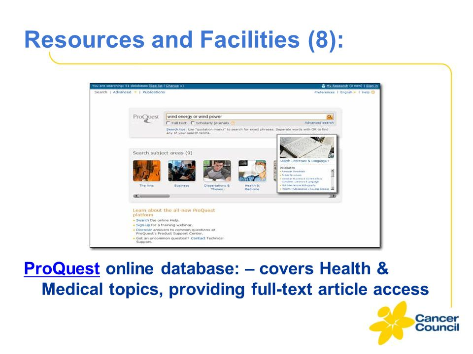 Resources and Facilities (8): ProQuestProQuest online database: – covers Health & Medical topics, providing full-text article access