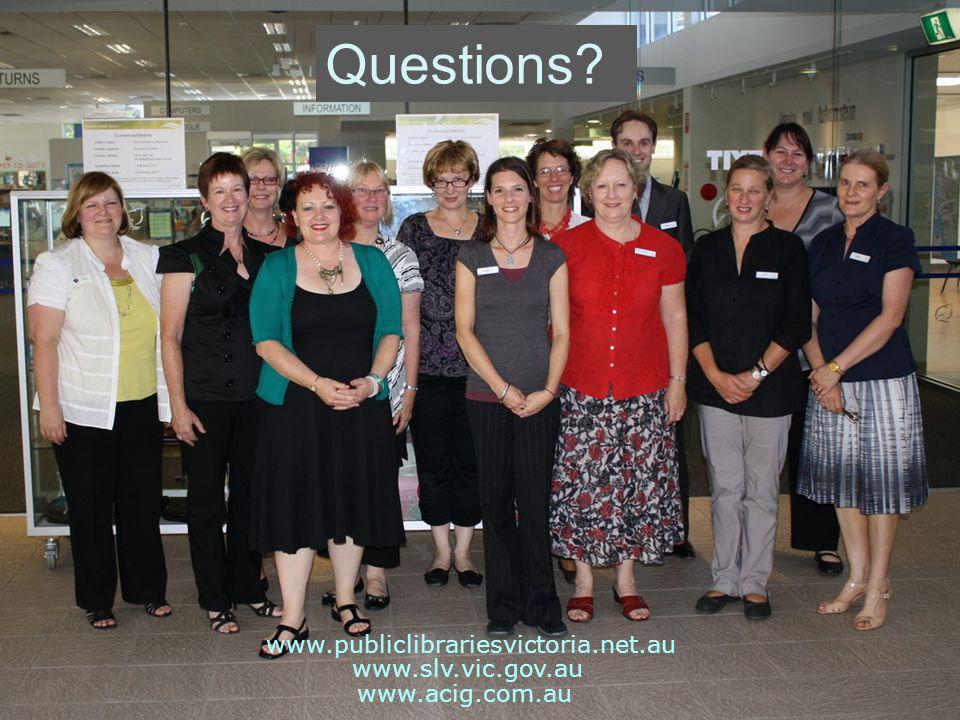 Questions www.acig.com.au www.slv.vic.gov.au www.publiclibrariesvictoria.net.au
