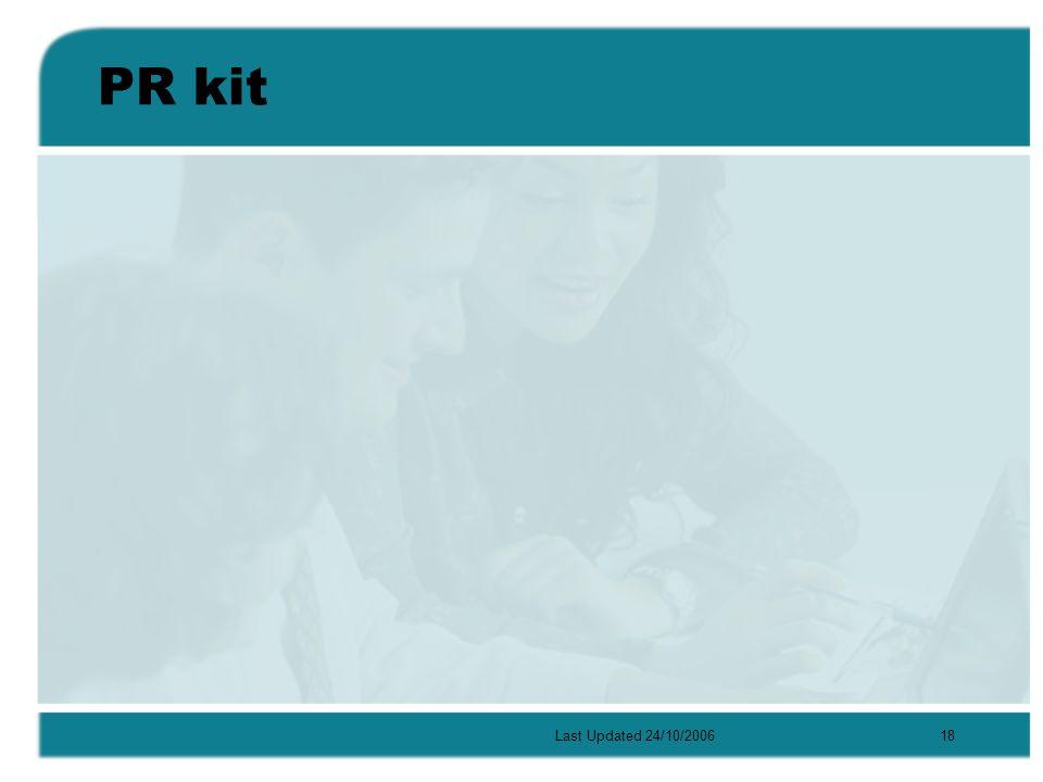 Last Updated 24/10/200618 PR kit