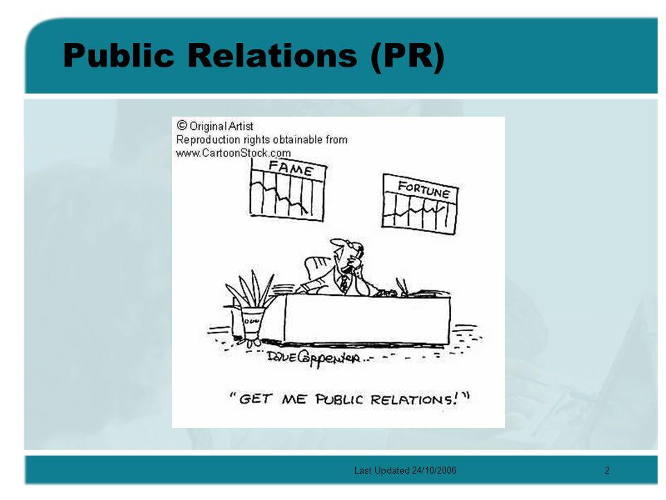 Last Updated 24/10/20062 Public Relations (PR)