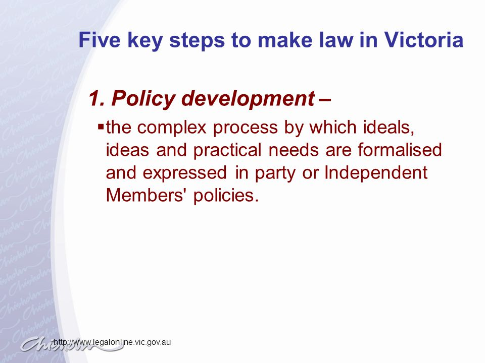 Five key steps to make law in Victoria 2.