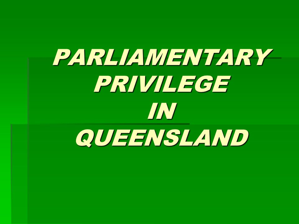 Historical  The Parliamentary Privilege Act 1861 (Qld) conferred upon the Queensland Legislative Assembly a restricted power to punish summarily for certain enumerated contempts.