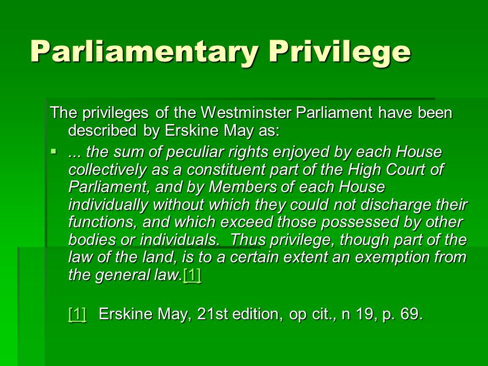 Historical  1978 – s.40A of the Constitution Act 1867 amended, to give Queensland Parliament, the same privileges as the House of Commons from time to time