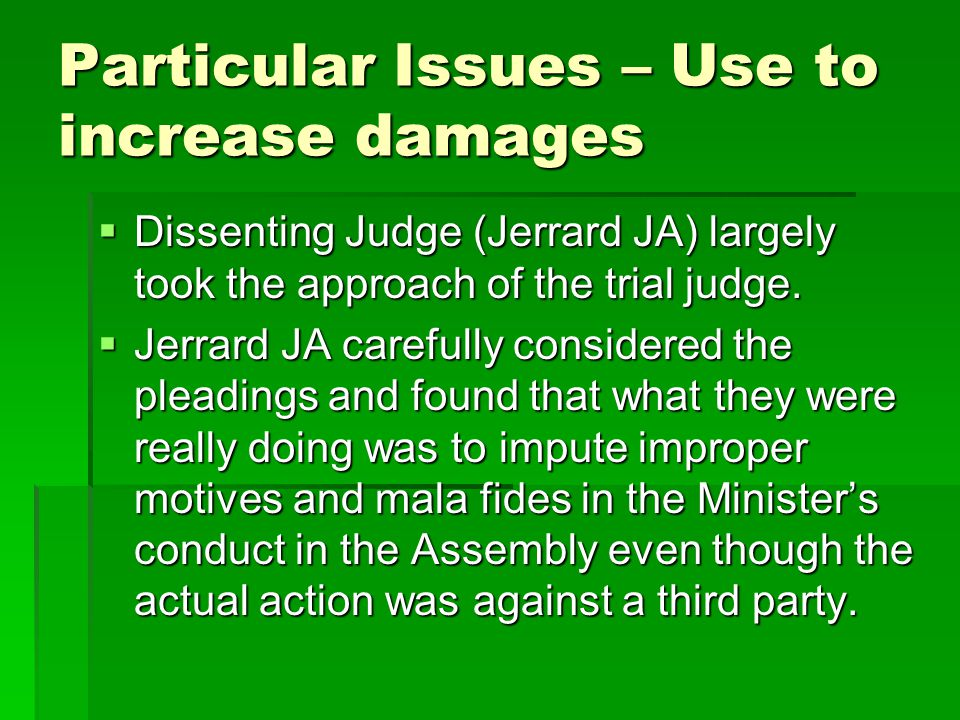 Particular Issues – Use to increase damages  Dissenting Judge (Jerrard JA) largely took the approach of the trial judge.