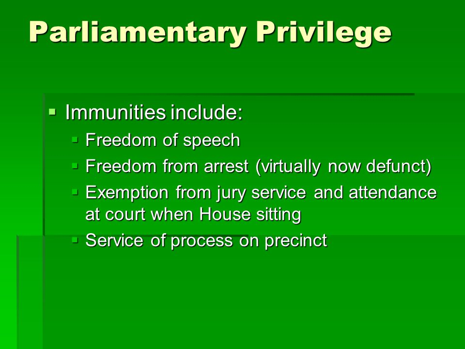 Parliamentary Privilege  Note that various rights and immunities are collective (possessed by the House or Committees) whilst others are individual (enjoyed by each member)  Depends on which right or immunity is being exercised and the circumstances of its exercise  For example, the protection afforded by Article 9 of the Bill of Rights 1688 is a privilege of the Parliament itself (see Prebble v.