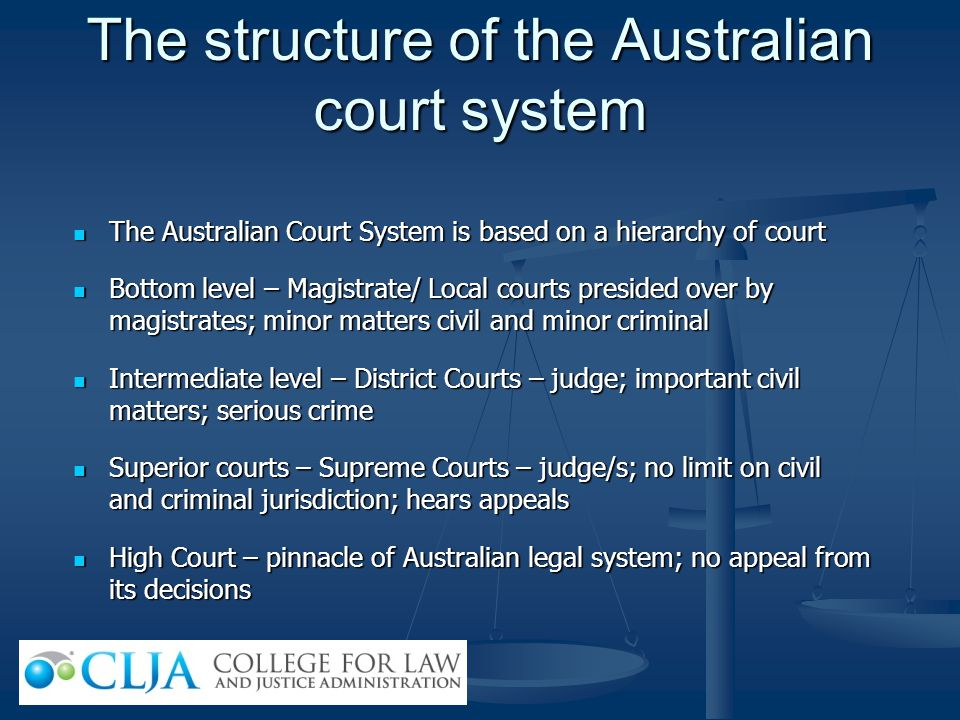 The structure of the Australian court system The Australian Court System is based on a hierarchy of court The Australian Court System is based on a hi