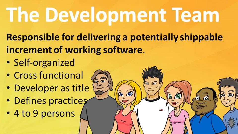 Responsible for delivering a potentially shippable increment of working software.