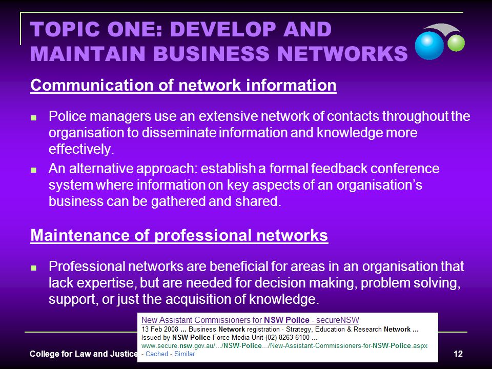 College for Law and Justice Administration v1/Aug 07 12 TOPIC ONE: DEVELOP AND MAINTAIN BUSINESS NETWORKS Communication of network information Police