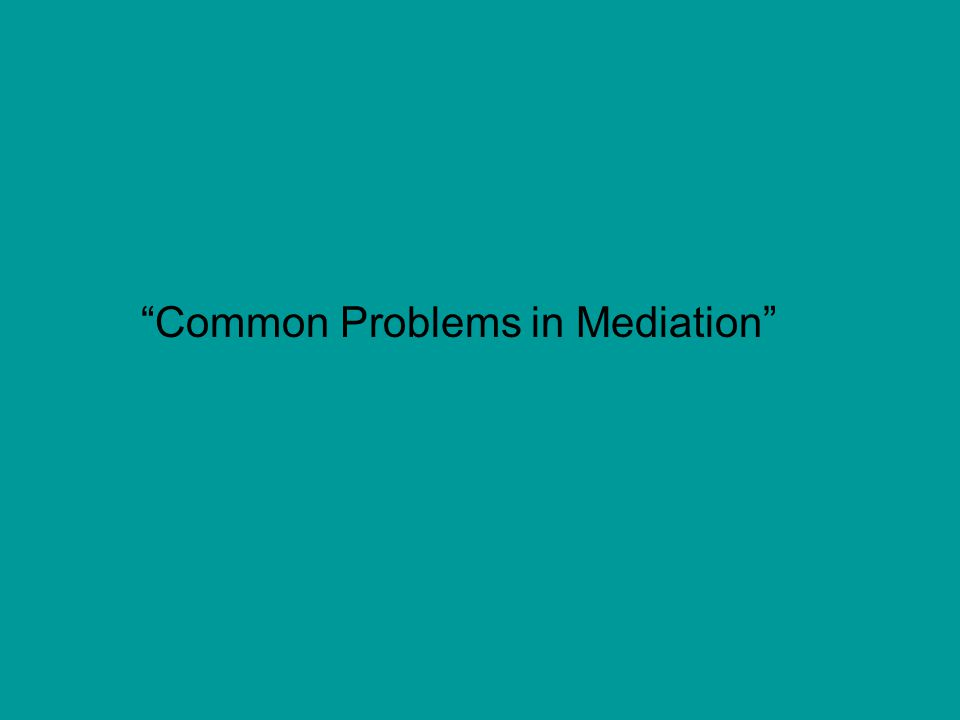 Common Problems in Mediation