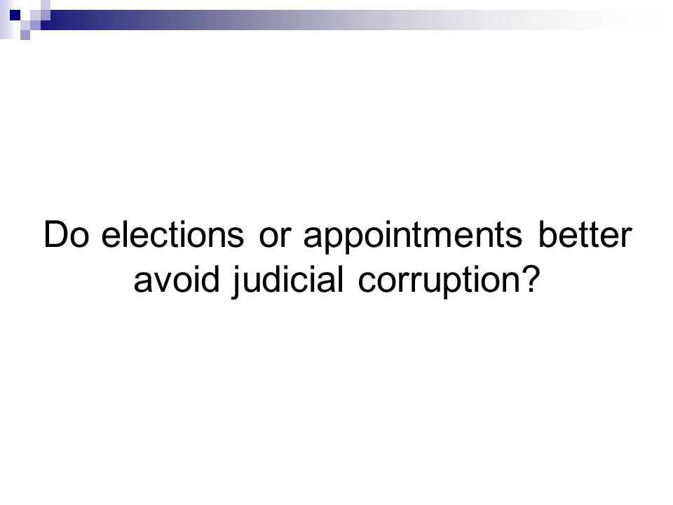 Do elections or appointments better avoid judicial corruption