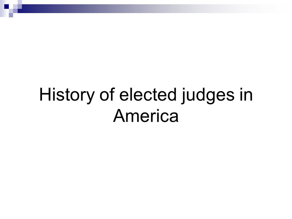 History of elected judges in America