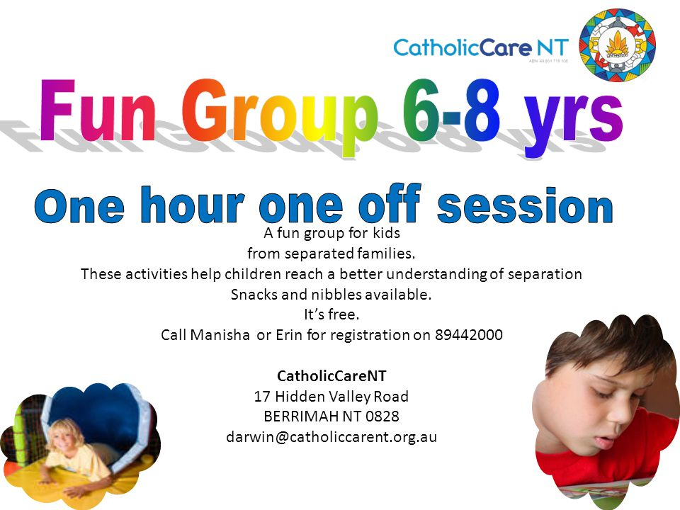 A fun group for kids from separated families. These activities help children reach a better understanding of separation Snacks and nibbles available.