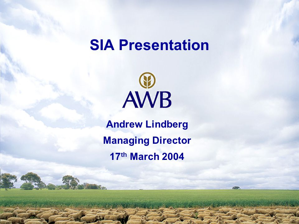 SIA Presentation Andrew Lindberg Managing Director 17 th March 2004