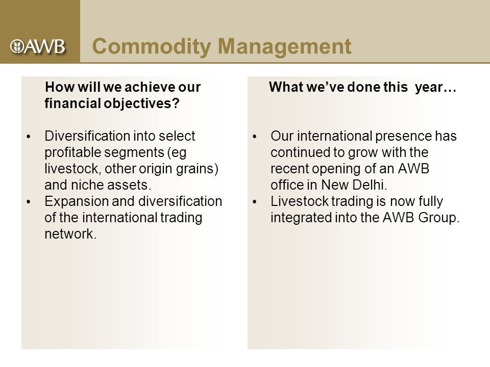 Commodity Management How will we achieve our financial objectives.