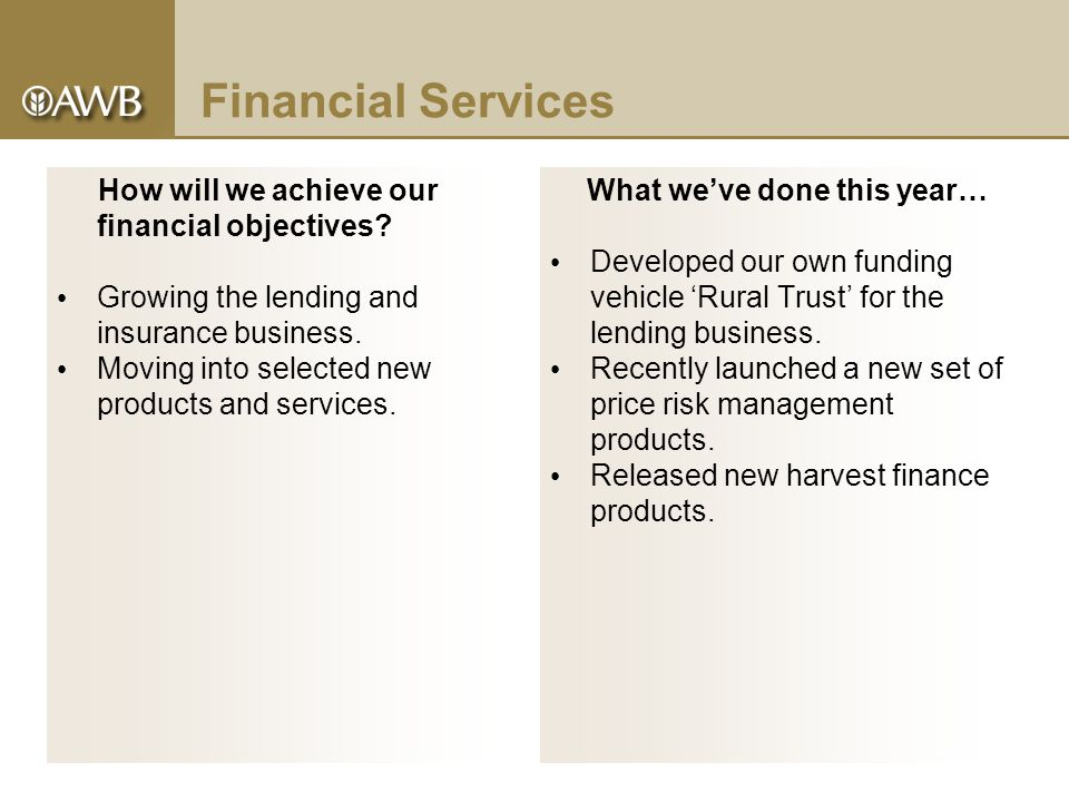 Financial Services How will we achieve our financial objectives.