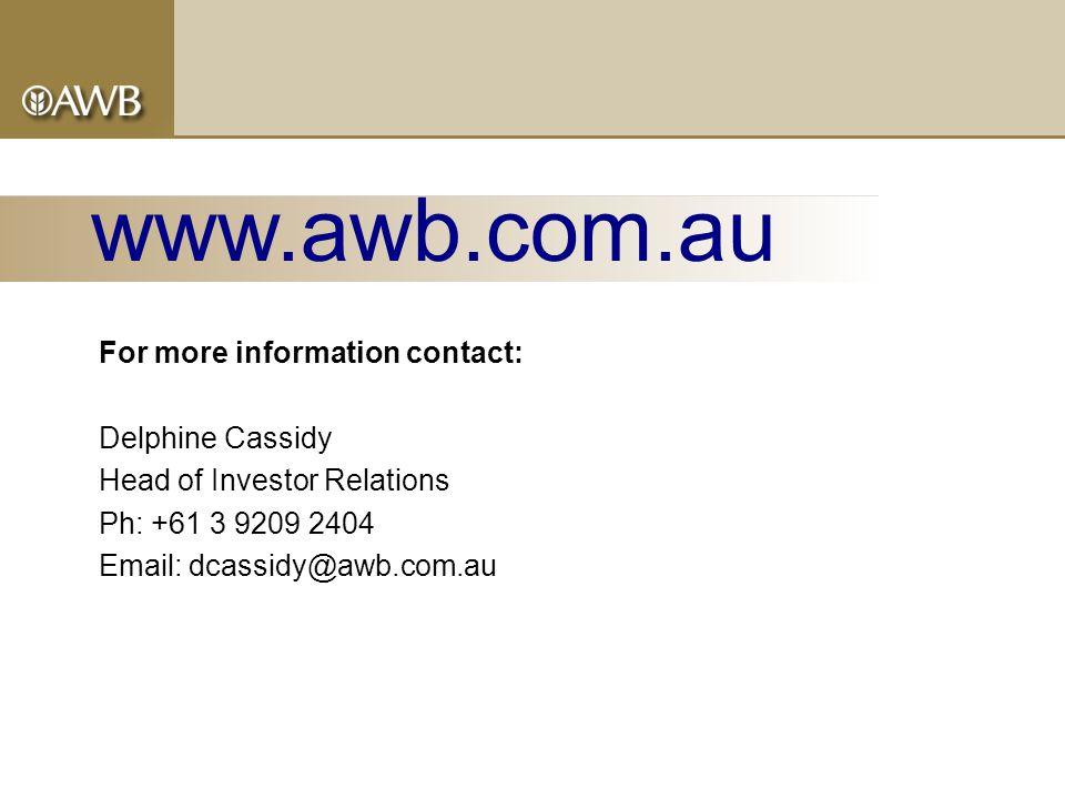 For more information contact: Delphine Cassidy Head of Investor Relations Ph: +61 3 9209 2404 Email: dcassidy@awb.com.au www.awb.com.au
