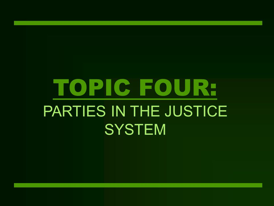 TOPIC THREE: BRANCHES OF THE JUSTICE SYSTEM Corrections Custodial Corrections  Secure Custody  Open Custody  Work Program Community Corrections  Probation and Parole Service  Other agencies College for Law and Justice Administration V1 35  Prison Industries  Vocational Training