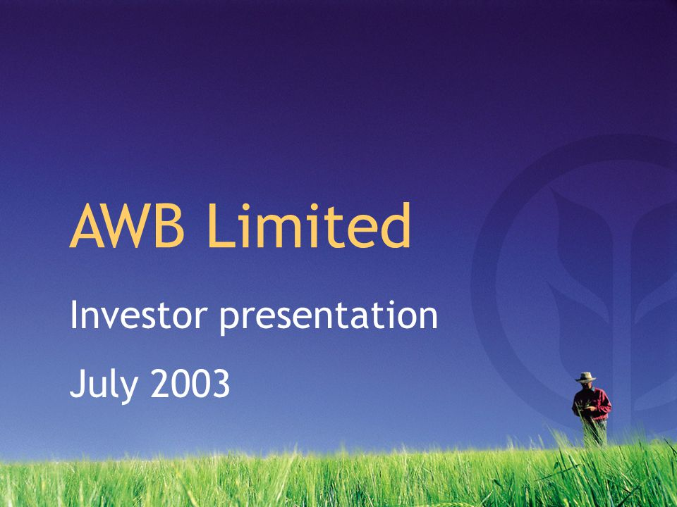 Corporate structure AWB - Pool management services - Grain acquisition and trading - Supply chain and other investments - Finance and risk management products - Grain technology Growers Business services Pool payments Wheat deliveries AWBI Export markets Wheat marketing Monitors performance of AWBI Wheat Export Authority
