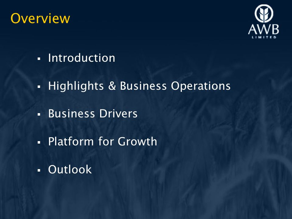 Overview  Introduction  Highlights & Business Operations  Business Drivers  Platform for Growth  Outlook