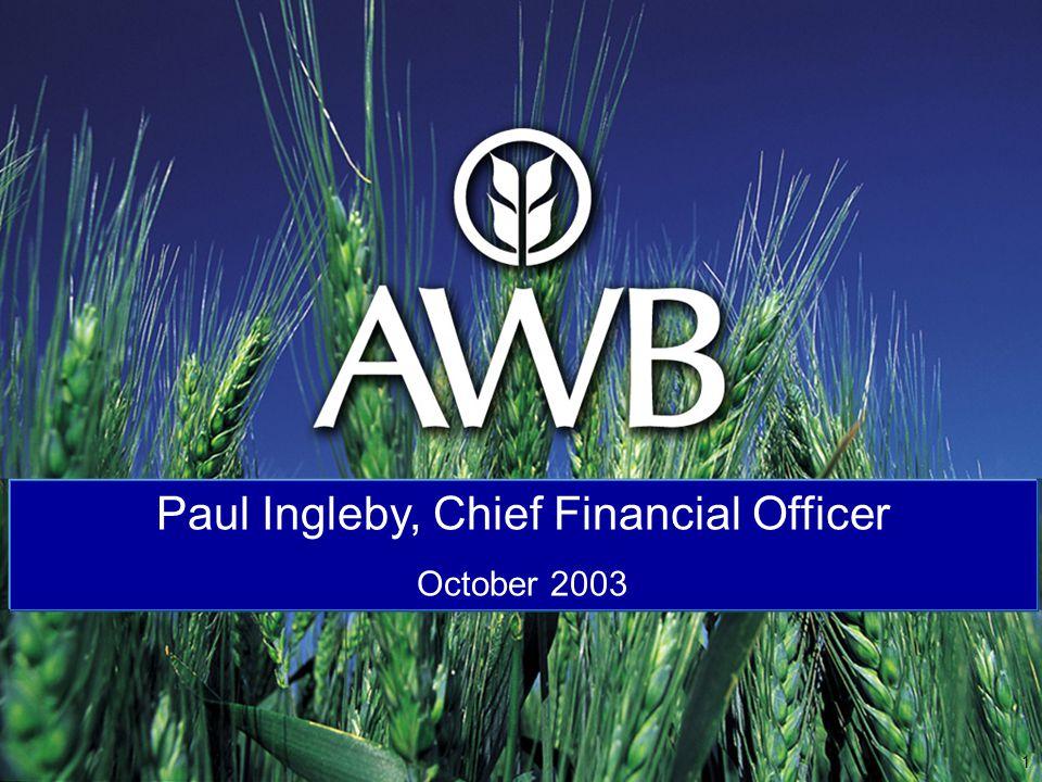 1 Paul Ingleby, Chief Financial Officer October 2003