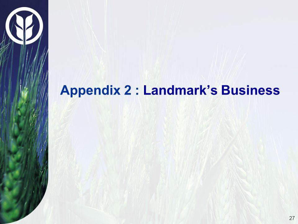 27 Appendix 2 : Landmark's Business