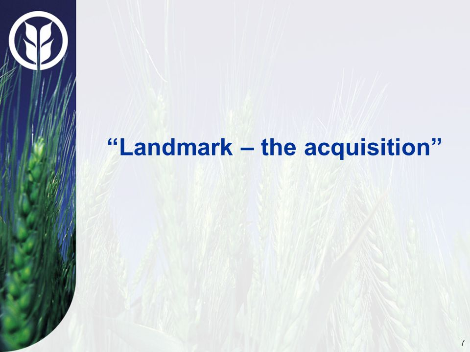 7 Landmark – the acquisition