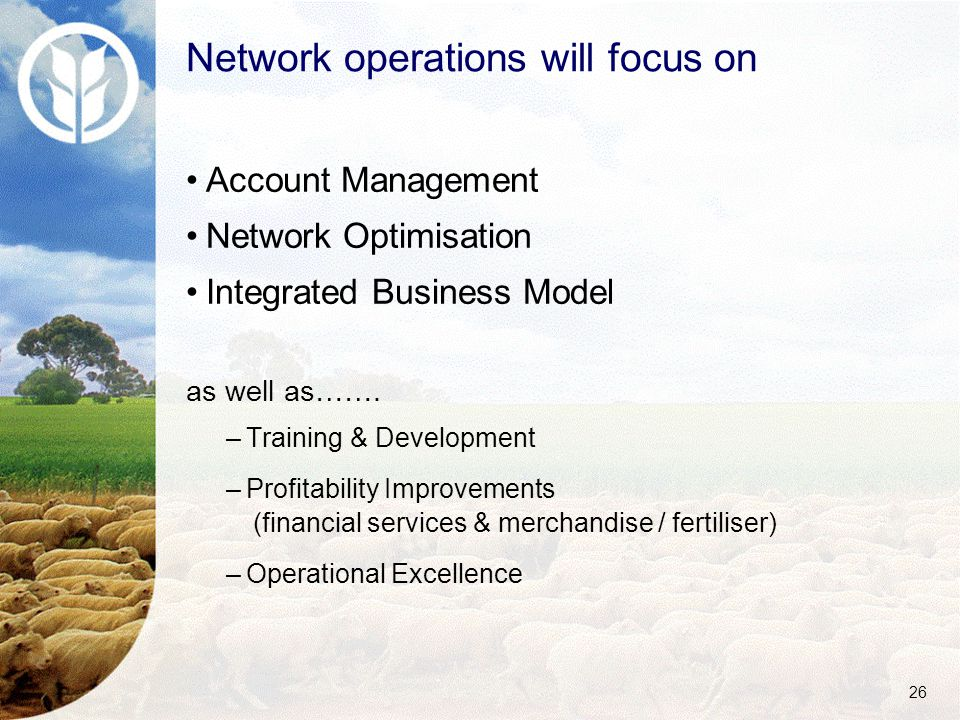26 Account Management Network Optimisation Integrated Business Model as well as…….