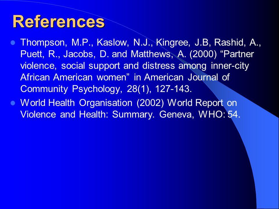 References Thompson, M.P., Kaslow, N.J., Kingree, J.B, Rashid, A., Puett, R., Jacobs, D.