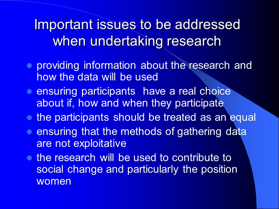 Important issues to be addressed when undertaking research providing information about the research and how the data will be used ensuring participant