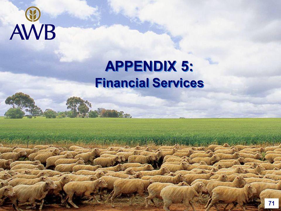 71 APPENDIX 5: Financial Services