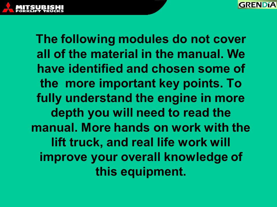 The following modules do not cover all of the material in the manual. We have identified and chosen some of the more important key points. To fully un